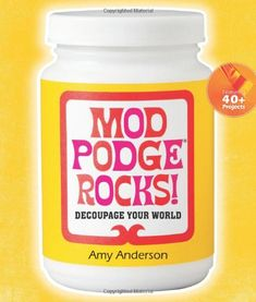 Mod Podge Rocks!: Decoupage Your World by Amy Anderson https://www.amazon.com/dp/1454702419/ref=cm_sw_r_pi_dp_x_RgwgzbRNAVCS8