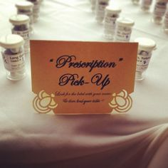 "Prescription bottle candy favors for doctor wedding. Rx labels say ""consume with alcohol"" ""take as needed for chocolate cravings"" and ""take for dancing fever"" :)"