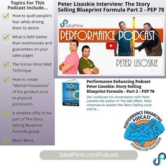 "Peter Lisoskie Interview: http://ift.tt/1nga8of The Story Selling Blueprint Formula Part 2 - PEP 78 #twitter  Topics For This Podcast Include... - How to quell people's fear while driving them to desire - What is WAY better than testimonials and guarantees on your sales pages - The Vulcan Mind Melt Technique - How to create ""Mental Possession"" of the product prior to physical possession - A onetime offer to be part of The Story Selling Blueprint Formula group - Much More"