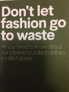 RACHEL COOPER = This was a leaflet picked up at the H&M in Birmingham. It was displayed at the till and pushes their business ethics right in the consumer's face. More retailers should follow this marketing strategy to promote ethics and sustainability and reduce the waste sent to landfill sites. I feel that transparency in terms of where products have come from is the way forward for designers and retailers, and consumers should make more of a fuss when demanding honesty and ethical…