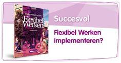 Succesvol Flexibel Werken implementeren?