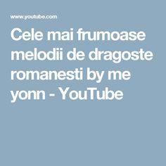 Cele mai frumoase melodii de dragoste romanesti by me yonn - YouTube Upload Music, Songs, Mai, Youtube, Song Books, Youtubers, Youtube Movies