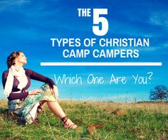 http://christiancamppro.com/5-types-christian-camp-campers/ - The 5 Types of Christian Camp Campers - Which One Are You?