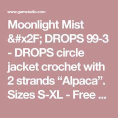 "Moonlight Mist / DROPS 99-3 - DROPS circle jacket crochet with 2 strands ""Alpaca"". Sizes S-XL - Free pattern by DROPS Design"