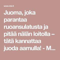 Juoma, joka parantaa ruoansulatusta ja pitää nälän loitolla – tätä kannattaa juoda aamulla! - MTV.fi