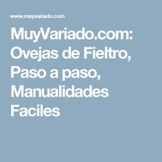 MuyVariado.com: Ovejas de Fieltro, Paso a paso, Manualidades Faciles