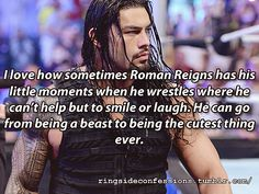 """I love how sometimes Roman Reigns has his little moments when he wrestles where he can't help but to smile or laugh. He can go from being ..."