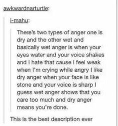 I dont know about you but I also have a type of anger where I am ironicly laughing my head off while I am telling someone to fuck off