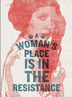 Star Wars Rebel poster Woman's Place is in the Resistance by Hayley Gilmore, donated for people to use to protest Princesa Leia, Protest Art, Protest Posters, Political Posters, Political Satire, Movie Posters, Star Wars Film, Star Trek, Feminist Art