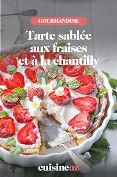 Une recette facile de tarte sablée aux fraises et à la chantilly. #recette#cuisine#tarte #fraise#patisserie #chantilly Strawberry, Fruit, Food, Whipped Cream, Strawberry Shortcake, Strawberries, Torte, Food Porn, Meal