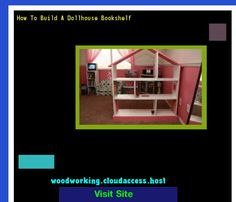 How To Build A Dollhouse Bookshelf 223220 - Woodworking Plans and Projects!