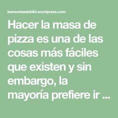 Hacer la masa de pizza es una de las cosas más fáciles que existen y sin embargo, la mayoría prefiere ir a una pizzería y comer masa con litros de aceite. Si hacemos pizzas en casa, no sólo nos ahorramos las calorías extras de las salsas, sino que podemos cocinar con ingredientes de calidad. Sin… Math, Tinkerbell, One Pot Dinners, Oil, Recipes, Food, Pizza Dough, Homemade, Math Resources