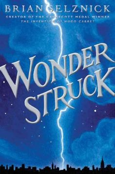 Wonderstruck: A Novel in Words and Pictures