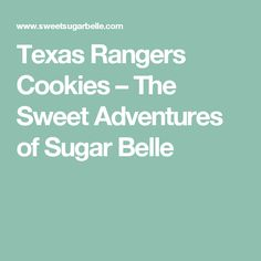 Texas Rangers Cookies – The Sweet Adventures of  Sugar Belle