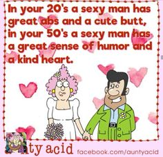 Humorous Quotes, Funny Sayings, Mature Quotes, Aunt Acid, Aging Humor, Acid Rock, Growing Old Together, Marriage Humor