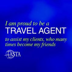 I Am PROUD To Be A Travel Agent