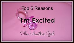 Mixed Bag Mama: Top 5 Reasons I'm Excited For Another Girl