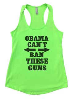 Obama Can't Ban These Guns Womens Workout Tank Top 618
