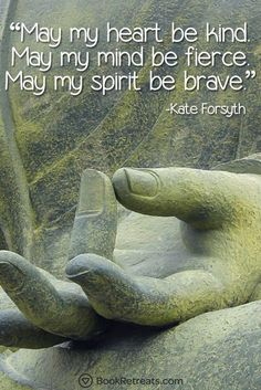 "101 Meditation Quotes That Will Connect You Again. For example, ""May my heart be kind. May my mind be fierce. May my spirit be brave."" Life-changing meditation quotes by Kate Forsyth and other teachers. #MeditationAndMeditationAgain!"