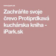 Zachráňte svoje črevo Protiprdkavá kuchárska kniha - iPark.sk