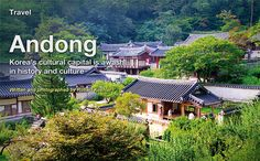 Official Site of Korea Tourism Org.: Andong Korea's cultural capital is awash in history and culture