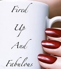 Fired up and fabulous coffee mug