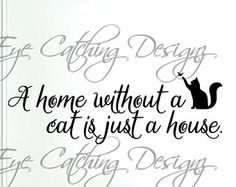 Home Without A Cat Is Just A House Cat Lover Pets Room Kitchen Hallway Wall Decal Home Decor Vinyl Sticker Art