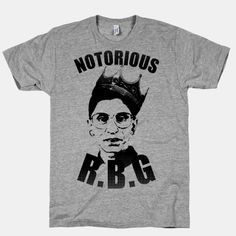 From the copy: Ruth Bader Ginsberg is a real badass, because real BADASSES push forward women's and minority rights!   True fact!