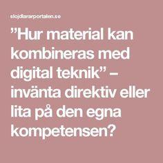 """""""Hur material kan kombineras med digital teknik"""" – invänta direktiv eller lita på den egna kompetensen? Pictures"""