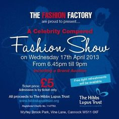 Wednesday 17th April 2013 – Lupus Fashion Show The Fashion Factory will be  holding a fashion show in aid of The Hibbs Lupus Trust which will be hosted  by ... 8935664e0