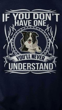 ..you' ll never understand the value of dogs in your life...the affection they show to you... <3