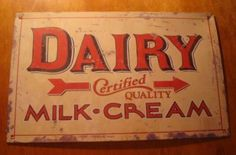 old dairy sign~Love the old signs! Antique Signs, Vintage Metal Signs, Vintage Type, Vintage Ads, Advertising Signs, Vintage Advertisements, Arrow Signs, Farm Signs, Old Signs