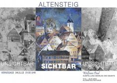 Einladung zu einer Ausstellung Altensteig Unsichtbar-Sichtbar-Unsichtbar