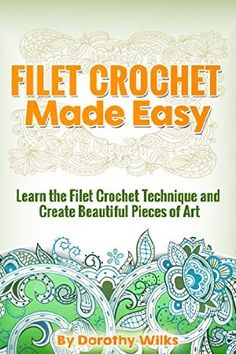 13 April 2015 : Filet Crochet Made Easy: Learn the Filet Crochet Technique and Create Beautiful Pieces of Art by Dorothy Wilks http://www.dailyfreebooks.com/bookinfo.php?book=aHR0cDovL3d3dy5hbWF6b24uY29tL2dwL3Byb2R1Y3QvQjAwVlVDNjZYTS8/dGFnPWRhaWx5ZmItMjA=