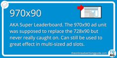 Despite being designated as an IAB Standard Ad, the 970×90 ad is pretty rare across the internet. It was intended to upgrade the 728×90, in the same way that the 300×600 was meant to replace the 300×250. However, while it does offer more space it never became that popular.  #DigitalMarketing   #OnlineAdvertising   #DisplayAdvertising