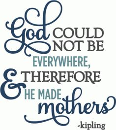 Silhouette Design Store - View Design #59205: god could not be everywhere so made mothers - layered phrase