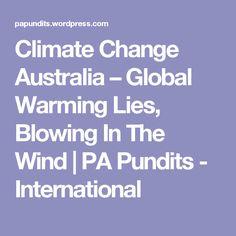 Climate Change Australia – Global Warming Lies, Blowing In The Wind | PA Pundits - International