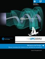 Mecánica de fluidos : breve introducción teórica con problemas resueltos / Josep M. Bergadà Graño -  Barcelona : Edicions UPC, 2012