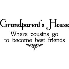 Amazon.com: Grandparent's House Where Cousins Go To Become Best Friends wall saying vinyl lettering art decal quote sticker home decal: Home Improvement