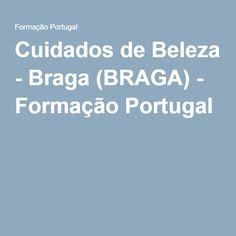 Cuidados de Beleza - Braga (BRAGA) - Formação Portugal