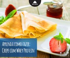 Receita de crepe light livre de carboidratos!  Elaborada com Whey Protein. #saudando