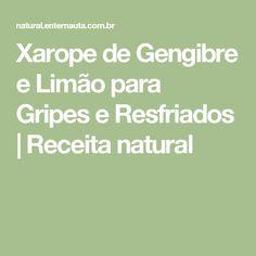 Xarope de Gengibre e Limão para Gripes e Resfriados   Receita natural