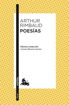Poesías / Arthur Rimbaud: http://kmelot.biblioteca.udc.es/record=b1535882~S1*gag