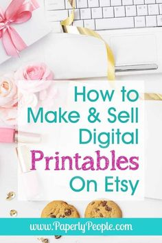 How to Make and Sell Digital Printables on Etsy