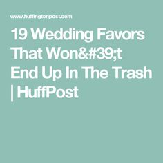 19 Wedding Favors That Won't End Up In The Trash | HuffPost