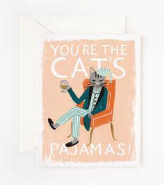 You're The Cat's Pajamas Card by Rifle Paper Co. Nothing says love like a cool cat in a smoking jacket and awesome pajamas. Meow!