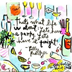 """That's what life is all about: Let's have a party. Let's have it tonight."" #lillysaid. Instagram your photo with #lillysaid @Lilly Pulitzer for your chance to win a shopping spree."
