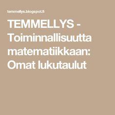 TEMMELLYS - Toiminnallisuutta matematiikkaan: Omat lukutaulut