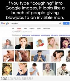 """If you type """"coughing"""" into Google images..."""