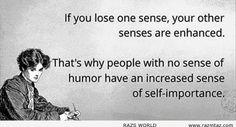 IF YOU LOSE ONE SENSE....